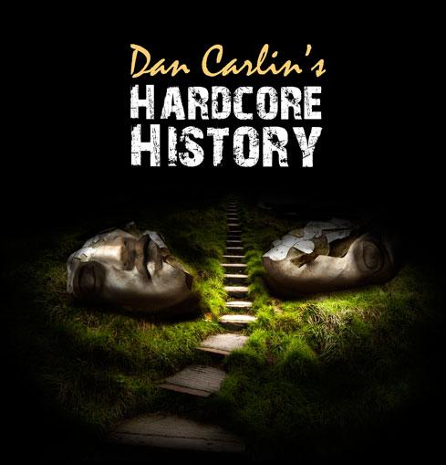 Dan Carlin S Hardcore History 12