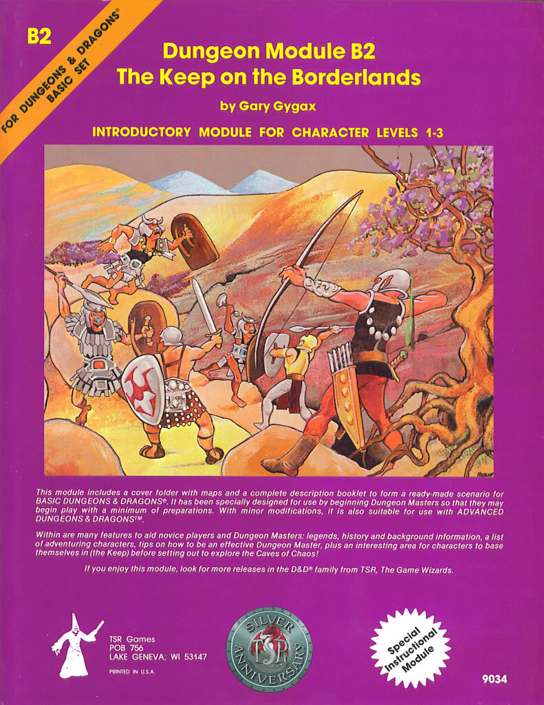 B2 – Keep on the Borderlands by Gary Gygax I have personally played through this module about 2 dozen times and DM'ed it a good 3 dozen times in the...