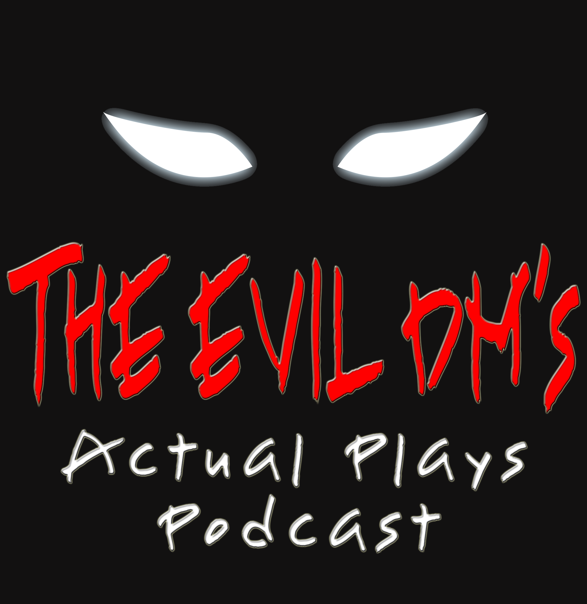 The Evil DM's Actual Plays Podcast